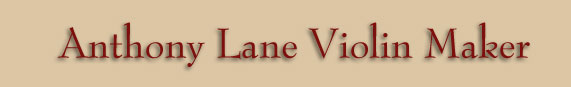 Anthony Lane Violin Maker